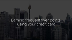How to earn frequent flyer points using credit cards